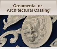 Ornamental or Architectural Casting